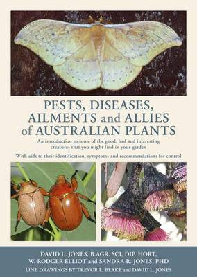 Pests, Diseases, Ailments and Allies of Australian Plants