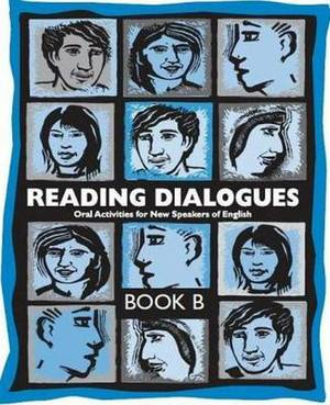 Reading Dialogues: Oral Activities for New Speakers of English: Book B