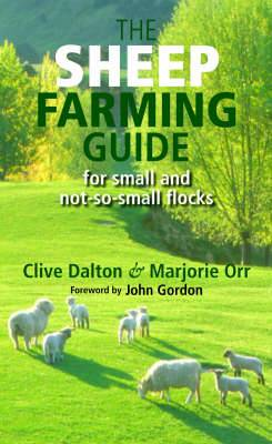 The Sheep Farming Guide: For Small and Not-so-small Flocks