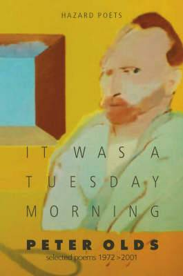 It Was a Tuesday Morning: Selected Poems (1972-2001)