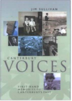 Canterbury Voices: First Hand Memories of Canterbury's Past