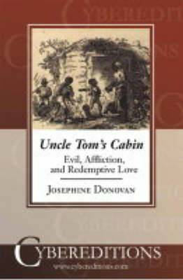 Uncle Tom's Cabin : Evil, Affliction and Redemptive Love
