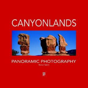Canyonlands Panoramic Photography: Wonders of Nature on the Colorado Plateau