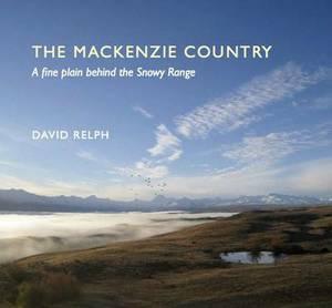 The Mackenzie Country: A Fine Plain Behind the Snowy Range