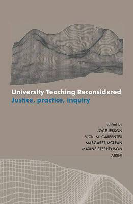 University Teaching Reconsidered: Justice, Practice, Inquiry