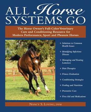All Horse Systems Go: the Horse Owner's Full-colour Veterinary Care and Conditioning Resource for Modern Performance, Sport and Pleasure Horses