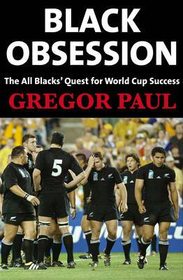 Black Obsession: The All Blacks' Quest for World Cup Success