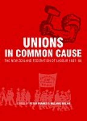 Unions in Common:the New Zealand Federation of Labour 1937 - 88