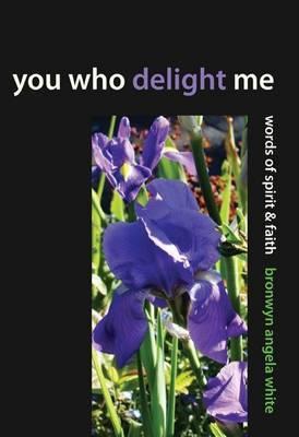 You Who Delight Me: Words of Spirit & Faith