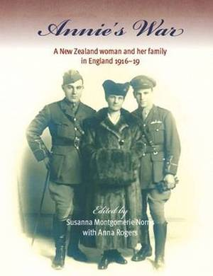 Annie's War: A New Zealand Woman and Her Family in England 1916-19