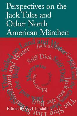 Perspectives on the Jack Tales and Other North American Marchen