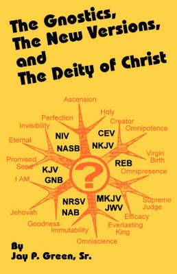 The Gnostics, the New Version, and the Deity of Christ