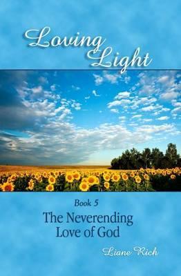 Loving Light Book 5, the Neverending Love of God