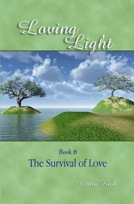 Loving Light Book 6, the Survival of Love