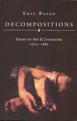 Decompositions: Essays on Art & Literature, 1973-1989