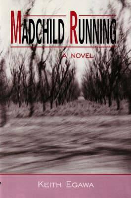 Madchild Running: A Novel