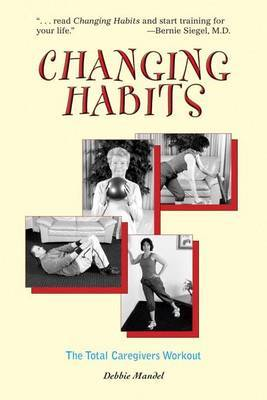 Changing Habits: The Caregivers' Total Workout