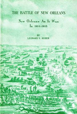 The Battle of New Orleans: New Orleans as It Was in 1814-1815