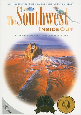 The Southwest Inside Out: An Illustrated Guide to the Land and Its History