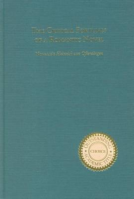 The Critical Fortunes of a Romantic Novel: Novalis's   Heinrich von Ofterdingen