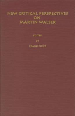 New Critical Perspectives on Martin Walser