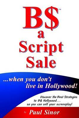 B$ a Script Sale ... When You Don't Live in Hollywood!
