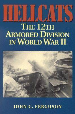 Hellcats: The 12th Armored Division in World War II