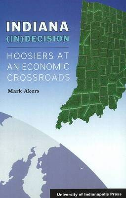 Indiana (IN) Decision: Hoosiers at an Economic Crossroads