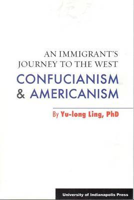 Immigrants Journey to the West: Confucianism & Americanism