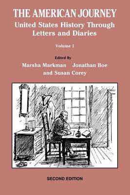 The American Journey: United States History Through Letters and Diaries: v. 1