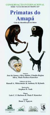 Primatas do Amapa: Guia de Identificacao de Bolso [Primates of Amapa: Pocket Identification Guide]