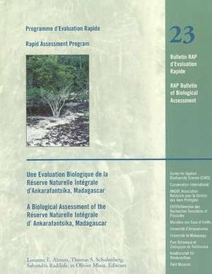 Biological Assessment of the Reserve Naturelle Integrale of D'Ankarafantsika, Madagascar