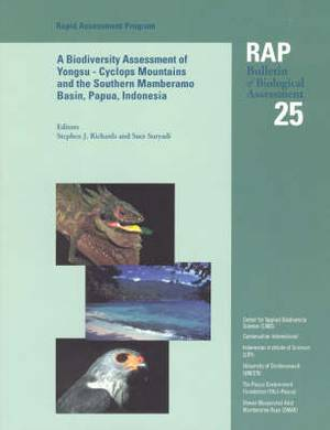 A Biodiversity Assessment of Yongsu: Cyclops Mountains and the Southern Mamberamo Basin, Papua, Indonesia
