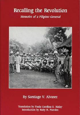 Recalling the Revolution: Memoirs of a Filipino General