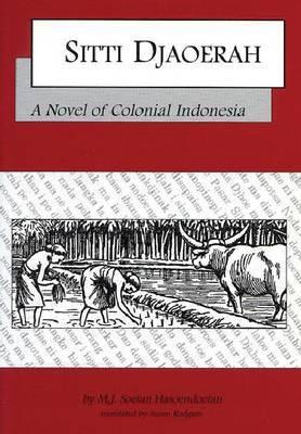Sitti Djaoerah: A Novel of Colonial Indonesia