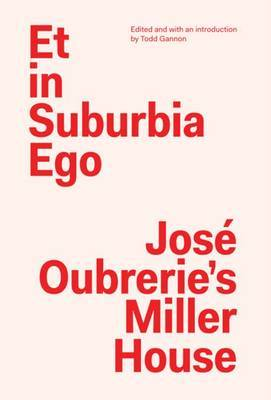 Et in Suburbia Ego - Jose Oubrerie's Miller House