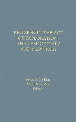 Religion in the Age of Exploration: The Case of New Spain