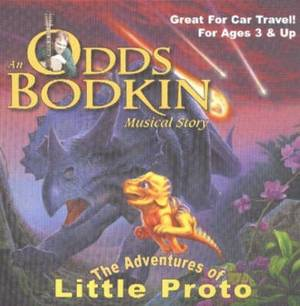 The Adventures of Little Proto: An Odds Bodkin Musical Story