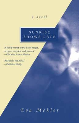 Sunrise Shows Late: A Novel