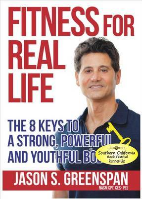 Fitness for Real Life: The 8 Keys to a Strong, Powerful, Youthful Body