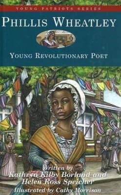 Phillis Wheatley: Young Revolutionary Poet