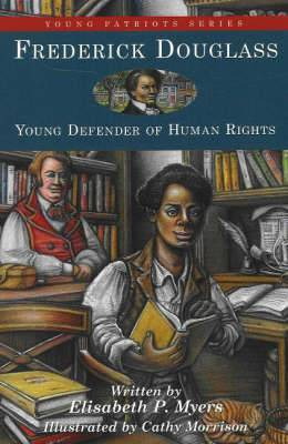 Frederick Douglass: Young Defender of Human Rights