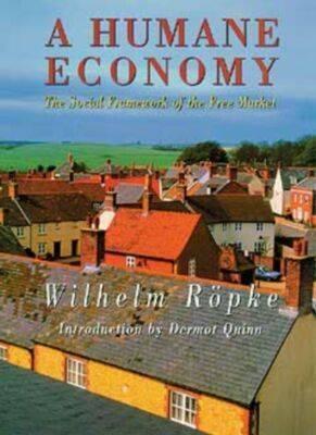 Humane Economy: The Social Framework of the Free Market
