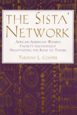 The Sista Network: African American Women Faculty Successfully Negotiating the Road to Tenure
