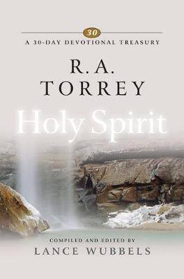 R.A.Torrey on the Holy Spirit