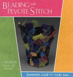 Beading with Peyote: A Beadwork How-to Book