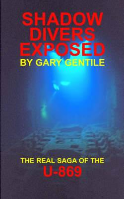 Shadow Divers Exposed: The Real Saga of the U-869