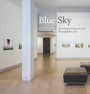 Blue Sky: The Oregon Center for Photographic Arts