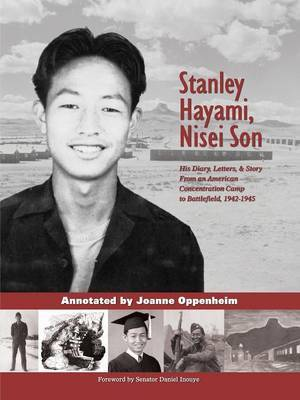 Stanley Hayami - Nisei Son: His Diary, Letters and Story: A Nisei Son from an American Concentration Camp to Battlefield, 1942-1945