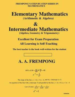 Elementary Mathematics & Internediate Mathematics  : (Arithmetic, Algebra, Geometry, Trigonometry)